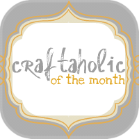 Craftaholic of the Month- February