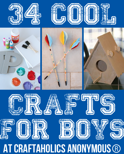 craftaholics anonymous 34 cool crafts for boys