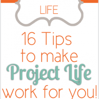 Project Life: 16 Tips to Make it Work for You