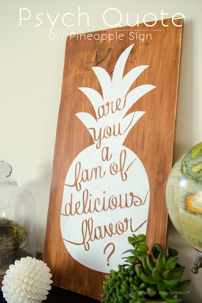 Psych Quote- Pineapple sign. Seriously in love with this wood sign.