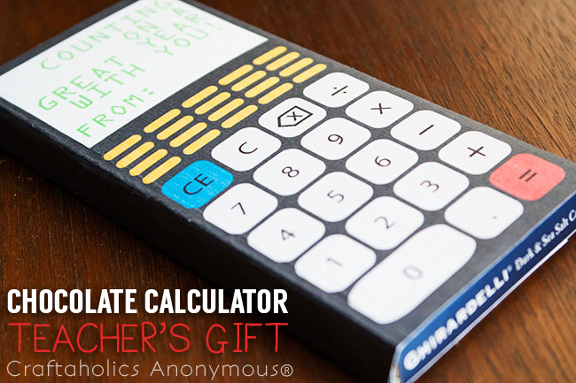 Chocolate Calculator Teacher's Gift - What teacher wouldn't love chocolate on the first day of school?!