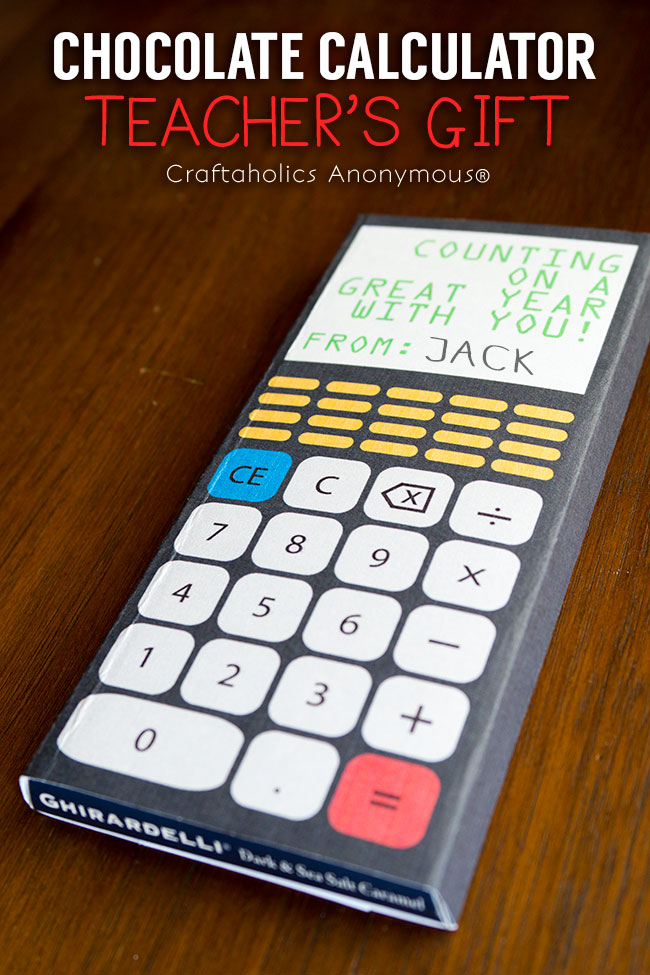 Chocolate Calculator Teacher's Gift - A quick and easy gift that is sure to be appreciated!