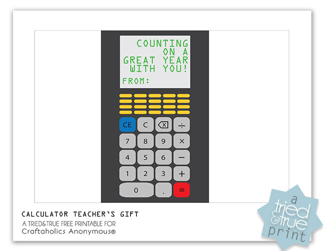 Chocolate Calculator Teacher's Gift - Free Printable from Tried & True for Craftaholics Anonymous