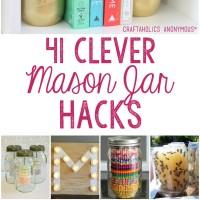 41 Mason Jar Hacks