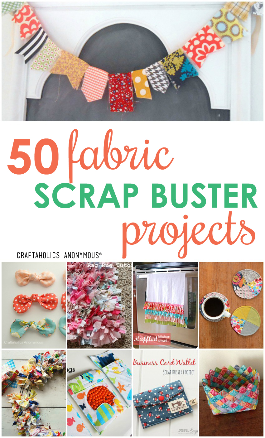 50 Fabric Scrap Projects | Craftaholics Anonymou®